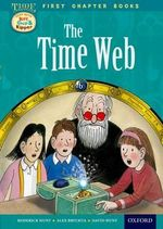 Oxford Reading Tree Read with Biff, Chip and Kipper : Level 11 First Chapter Books: the Timeweb - Roderick Hunt