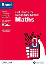 Bond 11+ : Maths: Get Ready for Secondary School - Andrew Baines
