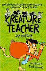 Creature Teacher - Sam Watkins