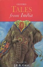 Tales from India : Oxford Myths and Legends Ser. - J. E. B. Gray