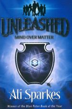 Mind Over Matter : Unleashed Series: Book 2 - Ali Sparkes