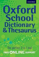Oxford School Dictionary & Thesaurus - Oxford Dictionaries