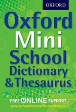 Oxford Mini School Dictionary & Thesaurus - Oxford Dictionaries