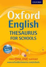 Oxford English Thesaurus for Schools - Oxford Dictionaries