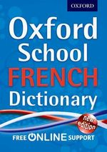 Oxford School French Dictionary 2012 - Oxford Dictionaries