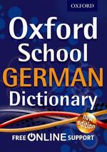 Oxford School German Dictionary - Oxford Dictionaries