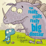 The Really, Really, Really Big Dinosaur - Richard Byrne