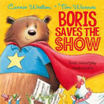 Boris Saves the Show - Carrie Weston