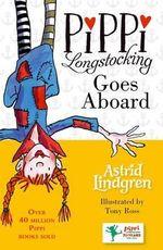 Pippi Longstocking Goes Aboard : Pippi Longstocking - Astrid Lindgren