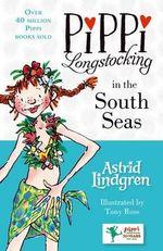 Pippi Longstocking in the South Seas : Pippi Longstocking - Astrid Lindgren