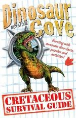 A Cretaceous Survival Guide - Rex Stone