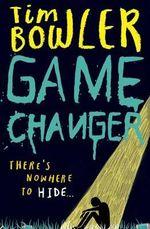 Game Changer - Tim Bowler