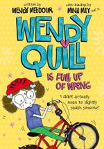 Wendy Quill is Full Up of Wrong - Wendy Meddour