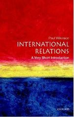 International Relations : A Very Short Introduction - Paul Wilkinson