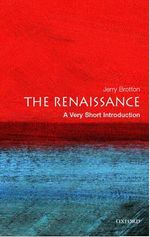 The Renaissance : Very Short Introductions - Jerry Brotton