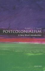 Postcolonialism : A Very Short Introduction - Robert J. C. Young