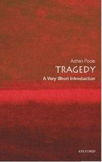 Tragedy : A Very Short Introduction :  A Very Short Introduction - Adrian Poole