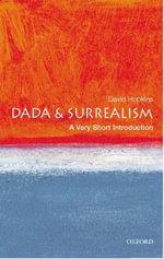 Dada and Surrealism : A Very Short Introduction - David Hopkins