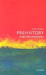 Prehistory : Very Short Introductions - Christopher Gosden