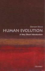 Human Evolution : A Very Short Introduction - Bernard Wood