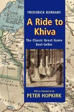 A Ride to Khiva - Fred Burnaby