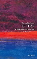 Ethics : A Very Short Introduction - Simon Blackburn