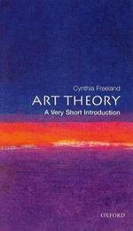 Art Theory : A Very Short Introduction - Cynthia A. Freeland