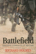 Battlefield : Decisive Conflicts in History