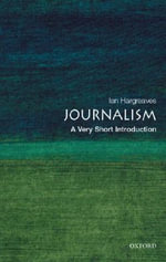 Journalism : A Very Short Introduction - Ian Hargreaves