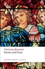 Poems and Prose : World's Classics - Christina Rossetti