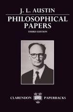 Philosophical Papers : Clarendon Paperbacks - J. L. Austin