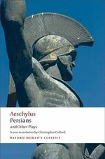 Persians and Other Plays : World's Classics - Aeschylus