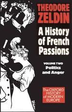 Politics & Anger : Oxford History of Modern Europe - Theodore Zeldin