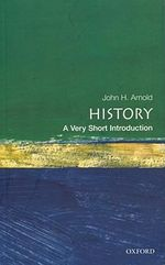 History : Very Short Introductions - John Arnold