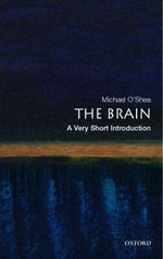 The Brain : A Very Short Introduction - Michael O'Shea