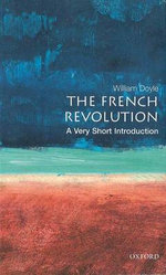 The French Revolution : A Very Short Introduction Series : Number 54 - William Doyle