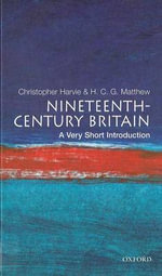 Nineteenth-century Britain : Very Short Introductions - Christopher Harvie