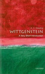 Wittgenstein : A Very Short Introduction - A. C. Grayling