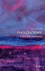 Philosophy : A Very Short Introduction - Edward Craig
