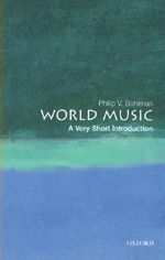 World Music : A Very Short Introduction - Philip V. Bohlman