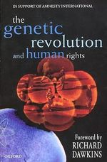 The Genetic Revolution and Human Rights : In Support of Amnesty International