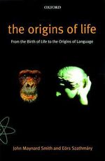 The Origins of Life : From the Birth of Life to the Origin of Language - John Maynard Smith
