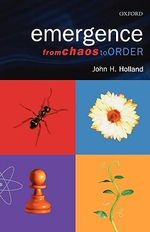 Emergence : From Chaos to Order - John H. Holland