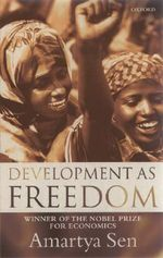 Development as Freedom : Money and the Good Life - Amartya K. Sen