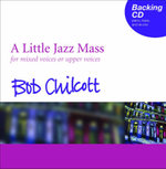 Little Jazz Mass : Backing CD - Bob Chilcott