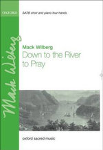 Down to the River to Pray : Vocal Score - Mack Wilberg