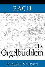 Bach : The Orgelbuchlein - Russell Stinson