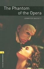American Oxford Bookworms : Stage 1: Phantom of the Opera - Jennifer Bassett