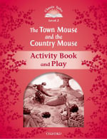 Classic Tales : Level 2: The Town Mouse and the Country Mouse Activity Book & Play - ARENGO