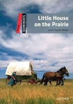 Dominoes : Three: Little House on the Prairie - Laura Ingalls Wilder